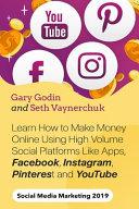 Learn How to Make Money Online Using High Volume Social Platforms Like Apps  Facebook  Instagram  Pinterest and YouTube PDF