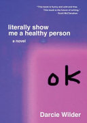 Download Literally Show Me a Healthy Person Book