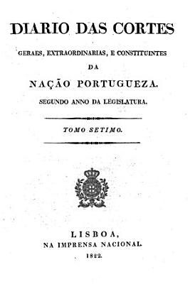 Diario Das Cortes Geraes E Extraordinarias Da Nacao Portugueza August 1 1822 September 30 1822