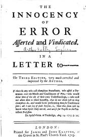 The Innocency of Error Asserted and Vindicated: In a Letter to -------.