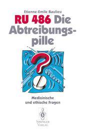 RU 486 Die Abtreibungspille: Medizinische und ethische Fragen