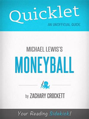 Quicklet on Moneyball by Michael Lewis  CliffNotes like Book Summary