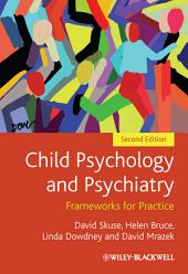 Child Psychology and Psychiatry: Frameworks for Practice, Edition 2