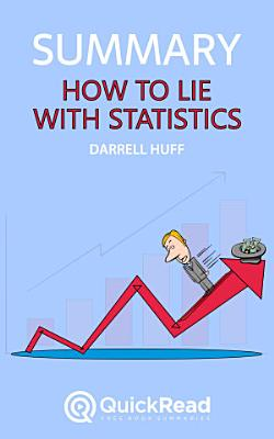 How to Lie With Statistics by Darrell Huff  Summary