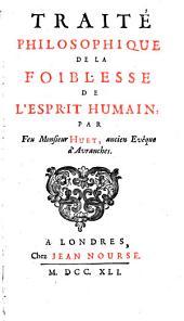 Traité philosophique de la foiblesse de l'esprit humain