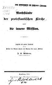 Nothstände der protestantischen Kirche und die innere Mission: zugleich als zweite Nachricht über die Brüder des Rauhen Hauses als Seminar für innere Mission