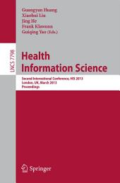 Health Information Science: Second International Conference, HIS 2013, London, UK, March 25-27, 2013. Proceedings