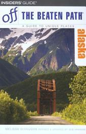 Alaska Off the Beaten Path®: Edition 6
