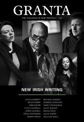 Granta 135: New Irish Writing