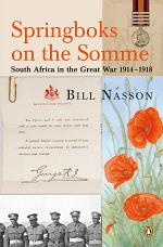 Springboks On The Somme - South Africa in the Great War 1914 - 1918