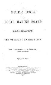 Guide Book to the Local Marine Board Examination: The Ordinary Examination