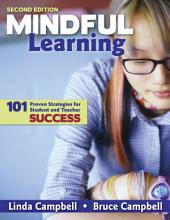 Mindful Learning: 101 Proven Strategies for Student and Teacher Success, Edition 2
