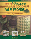 How to Weave Hawaiian Coconut Palm Fronds PDF