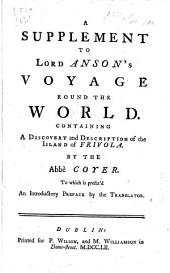 Découverte de l'isle frivole. A Supplement to Lord Anson's Voyage round the World. Containing a discovery and description of the island of Frivola ... To which is prefix'd an introductory preface by the translator