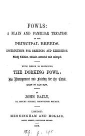 Fowls; a treatise on the principal breeds. With which is repr. the 3rd ed. of The Dorking fowl