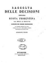 Raccolta delle decisioni della ruota fiorentina dal 1800 al 1808 disposte per ordine cronologico: 4