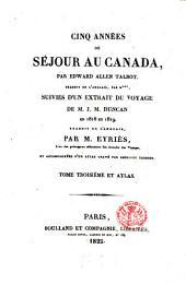 Cinq années de séjour au Canada: Tome troisième et atlas, Volume3