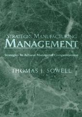 Strategic Manufacturing Management: Strategies to Achieve Managerial Competitiveness