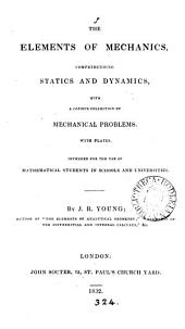 The elements of mechanics, comprehending statics and dynamics