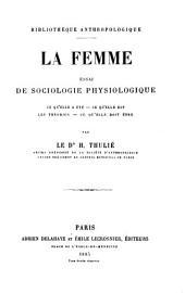 La femme, essai de sociologie physiologique: ce qu'elle a été, ce qu'elle est, les théories, ce qu'elle doit être