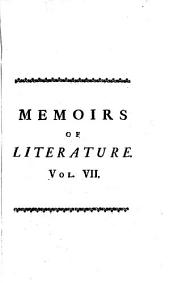 Memoirs of Literature: Containing a Large Account of Many Valuable Books, Letters and Dissertations Upon Several Subjects, Miscellaneous Observations, Etc