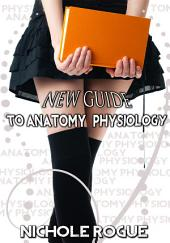 New Guide to Anatomy and Physiology : Erotic Sex Story: (Adults Only Erotica)