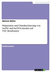 Präparation und Charakterisierung von Au/Pd- und Au/VOx-Anoden auf YSZ–Membranen