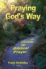 Praying God's Way: A Guide to Biblical Prayer