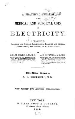 A Practical Treatise on the Medical and Surgical Uses of Electricity PDF