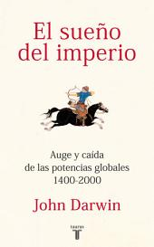 El sueño del imperio: Auge y caída de las potencias globales 1400-2000