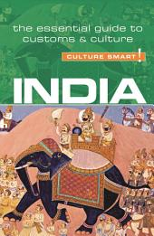 India - Culture Smart!: The Essential Guide to Customs & Culture, Edition 3