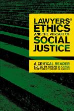 Lawyers  Ethics and the Pursuit of Social Justice PDF