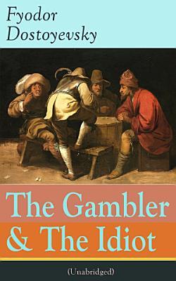 The Gambler   The Idiot  Unabridged  PDF