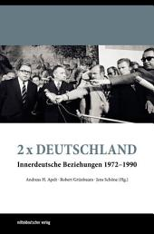 2 x Deutschland: Innerdeutsche Beziehungen 1972–1990