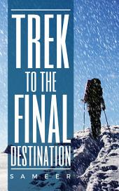 Trek to the Final Destination