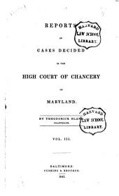 Reports of Cases Decided in the High Court of Chancery of Maryland. [1811-1832]: Volume 3