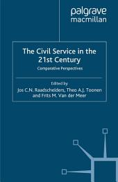 The Civil Service in the 21st Century: Comparative Perspectives