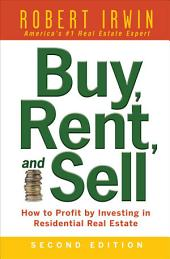 Buy, Rent, and Sell: How to Profit by Investing in Residential Real Estate: Edition 2