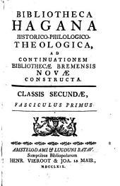 Bibliotheca Hagana historico-philologico-theologica