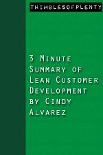 3 Minute Summary of Lean Customer Development by Cindy Alvarez