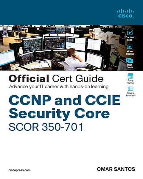 CCNP and CCIE Security Core SCOR 350-701 Official Cert Guide Pdf Book