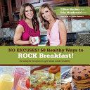 No Excuses   50 Healthy Ways to Rock Breakfast