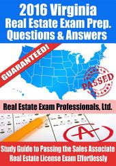 2016 Virginia Real Estate Exam Prep Questions and Answers: Study Guide to Passing the Salesperson Real Estate License Exam Effortlessly