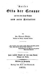 Kaiser Otto der Grosse aus dem alten Sachsen und sein Zeitalter