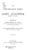 The Works of Aurelius Augustine  The anti Pelagian works  v  3 PDF
