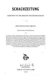 Schachzeitung. In monatl. Heften hrsg. von der Berliner Schachgesellschaft: Band 22