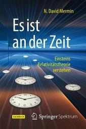 Es ist an der Zeit: Einsteins Relativitätstheorie verstehen
