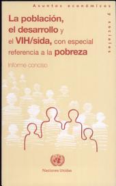 La Poblacion El Desarrollo Y El Vih/sida, Con Especial Referencia a La Probreza: Informe Conciso
