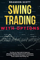 Swing Trading with Options  The Step by step Guide for Beginners  Money Management  Passive Income  and Business Psychology  Stock Market Strategi PDF