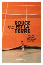 Rouge est la terre: Dans les coulisses de Roland-Garros